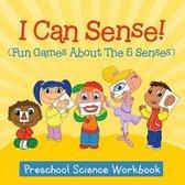 I Can Sense! (Fun Games About The 5 Senses)