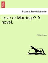 Love or Marriage? a Novel.
