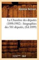La Chambre Des D�put�s (1898-1902)