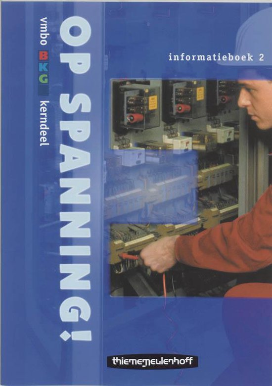 Cover van het boek 'Op spanning ! / 2 Vmbo BKG kerndeel / deel Informatieboek / druk 1'