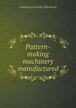Pattern-Making Machinery Manufactured