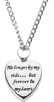 As ketting zilverkleurig, no longer by my side but forever in my heart