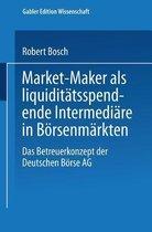 Market-Maker ALS Liquiditatsspendende Intermediare in Boersenmarkten