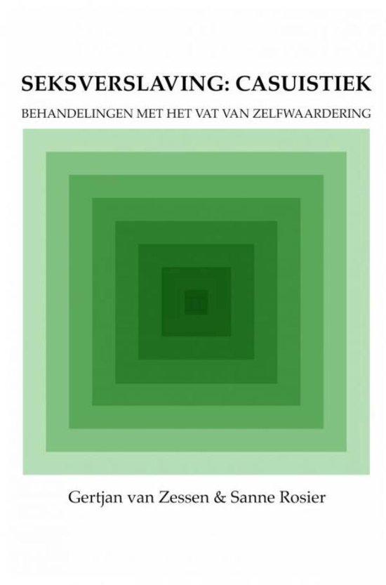 Seksverslaving: casuïstiek - Gertjan van Zessen   Fthsonline.com