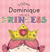 Today Dominique Will Be a Princess