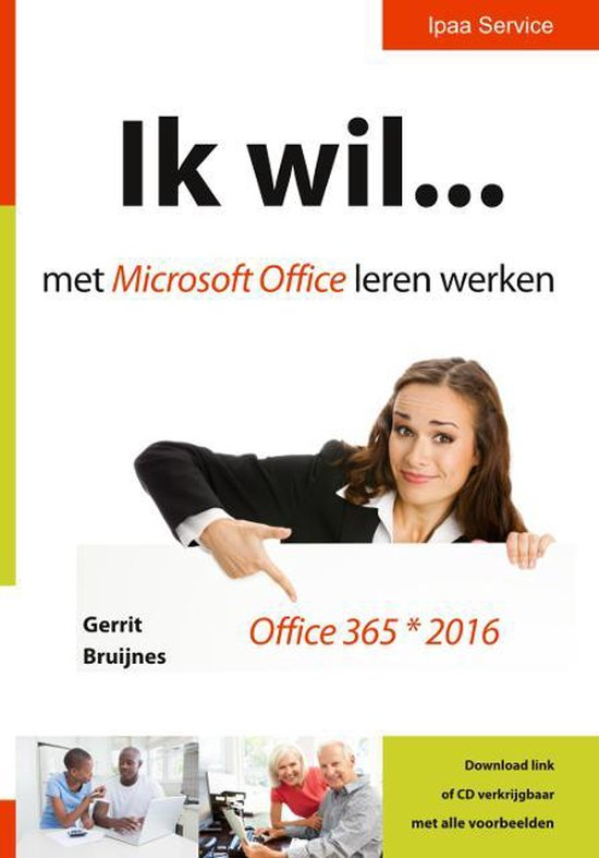 Ik wil... met Microsoft Office leren werken - Gerrit Bruijnes   Fthsonline.com