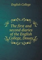 The First and Second Diaries of the English College, Douay