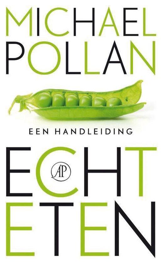 Echt eten - Michael Pollan |