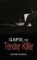 Omslag Glimpse, The Tender Killer