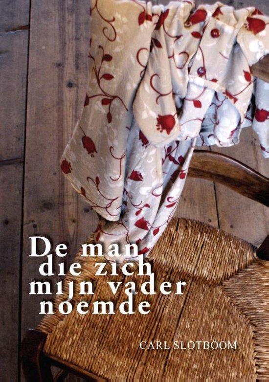 Cover van het boek 'De man die zich mijn vader noemde' van Carl Slotboom
