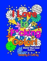 I Love to F*cking Color! Bitchin' Blue Cover Edition