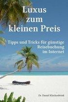 Luxus Zum Kleinen Preis - Tipps Und Tricks F r G nstige Reisebuchung Im Internet