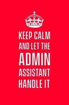 Keep calm and let the admin assistant handle it