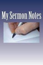 My Sermon Notes