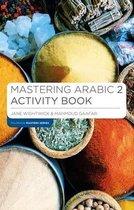 Boek cover Mastering Arabic 2 Activity Book van Jane Wightwick