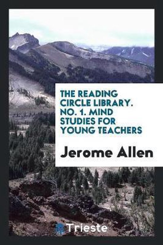 The Reading Circle Library. No. 1. Mind Studies for Young Teachers