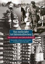 Reeks Publieksgeschiedenis 2 -   Van melkrijder tot fabrieksdirecteur