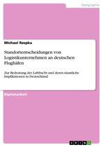 Standortentscheidungen von Logistikunternehmen an deutschen Flughäfen