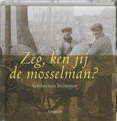 Zeg Ken Jij De Mosselman
