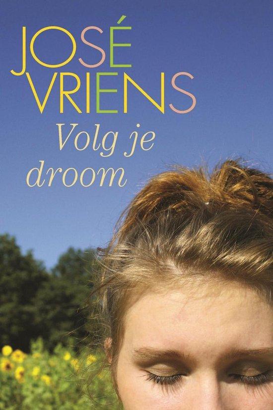 Volg je droom - Jose Vriens |