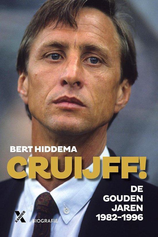 Cruijff! De gouden jaren 1982-1996 - Bert Hiddema   Fthsonline.com