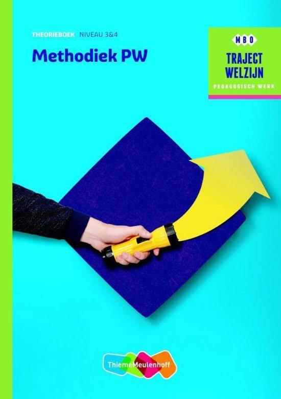 Traject Welzijn - Methodiek PW Theorieboek niveau 3/4 - R.F.M. van Midde |