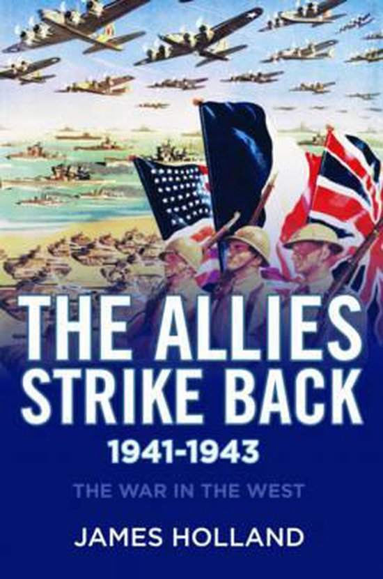Boek cover The Allies Strike Back, 1941-1943 van James Holland (Hardcover)