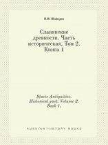 Slavic Antiquities. Historical Part. Volume 2. Book 1.
