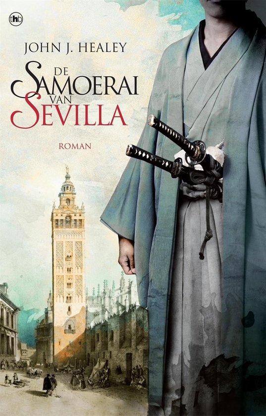 De samoerai van Sevilla - John J. Healey |