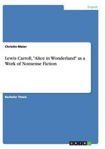 Lewis Carroll, Alice in Wonderland as a Work of Nonsense Fiction