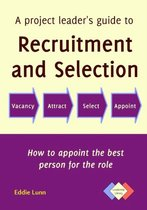 A Project Leader's Guide to Recruitment and Selection