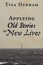 Applying Old Stories to New Lives