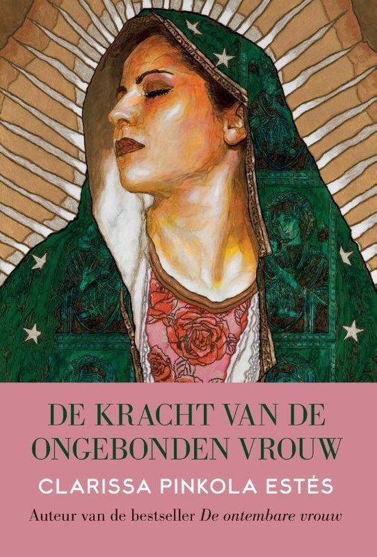 Boek cover De kracht van de ongebonden vrouw van Clarissa Pinkola Estes (Paperback)