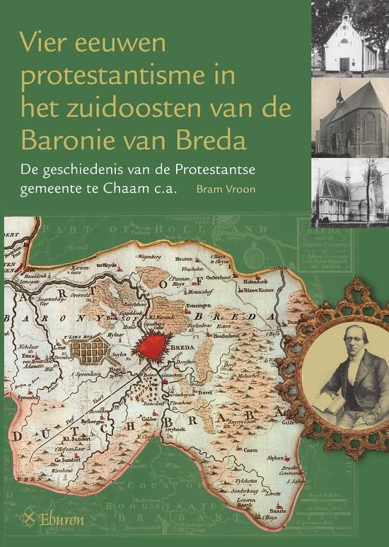 Vier eeuwen protestantisme in het zuidoosten van de Baronie van Breda - Bram Vroon |