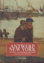 Antwerpen - new york. eugeen van mieghem (1875-1930)