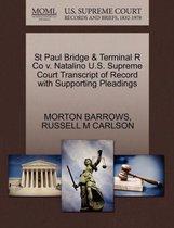 St Paul Bridge & Terminal R Co V. Natalino U.S. Supreme Court Transcript of Record with Supporting Pleadings