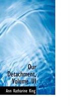 Our Detachment, Volume III