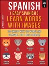 Spanish ( Easy Spanish ) Learn Words With Images (Vol 2)