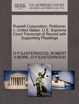 Russell Corporation, Petitioner, V. United States. U.S. Supreme Court Transcript of Record with Supporting Pleadings