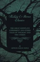 The Great Keinplatz Experiment and Other Tales of Twilight and the Unseen (1919)