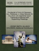 Occidental of Umm Al Qaywayn, Inc., Petitioner, V. Cities Service Oil Co. et al. U.S. Supreme Court Transcript of Record with Supporting Pleadings