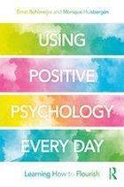 Using Positive Psychology Every Day