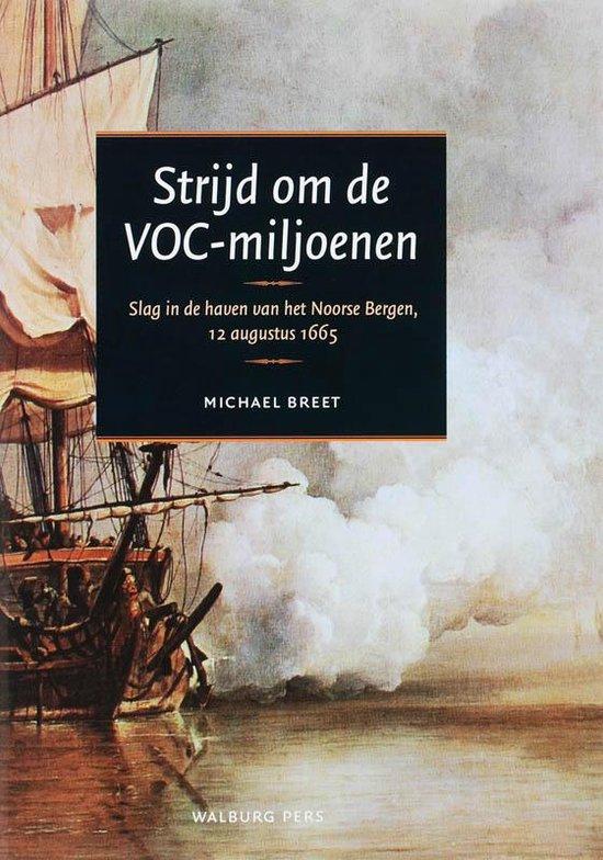 Strijd Om De Voc-Miljoenen - Michael Breet |