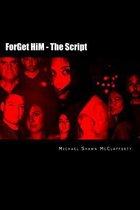 Forget Him - The Script