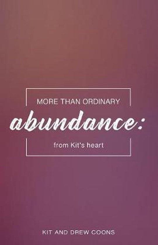 More Than Ordinary Abundance