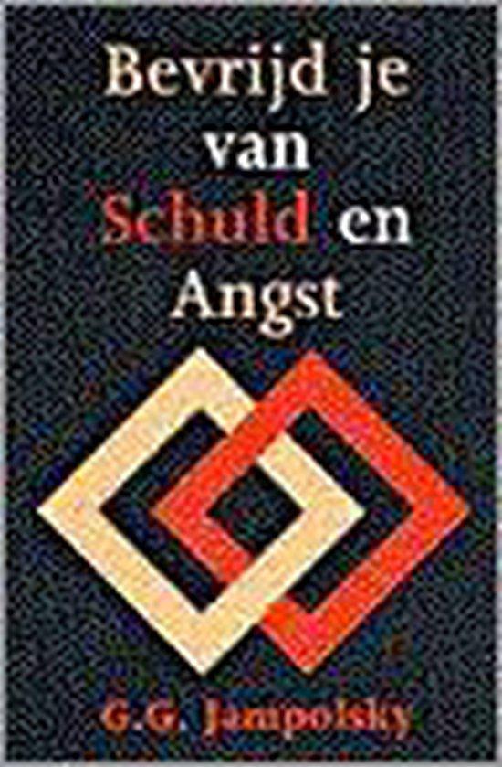 Bevrijd Je Van Schuld En Angst - Gerald G. Jampolsky pdf epub
