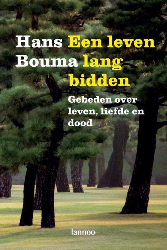 Een Leven Lang Bidden - Hans Bouma |