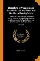 Narrative of Voyages and Travels in the Northern and Southern Hemispheres
