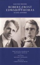 Elected Friends: Robert Frost and Edward Thomas