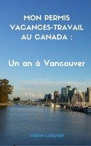 Mon Permis Vacances-Travail au Canada
